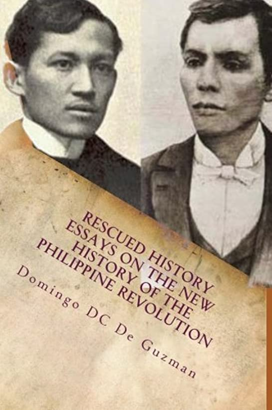 Rescued History: Essays on the New History of the Philippine Revolution