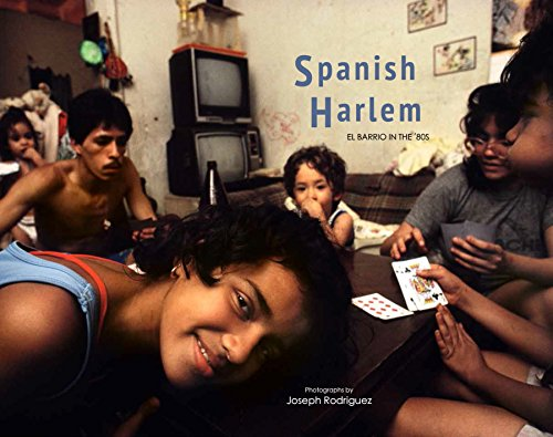 Spanish Harlem: El Barrio in the '80s