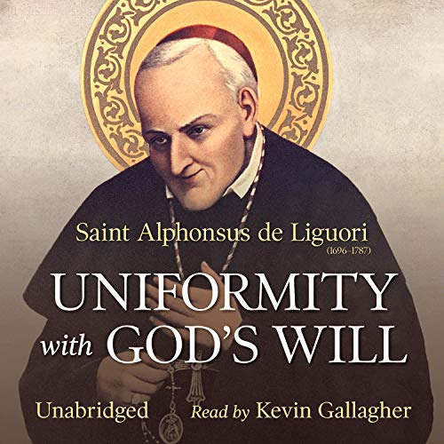 Uniformity with God's Will Audiobook By St. Alphonsus Liguori cover art