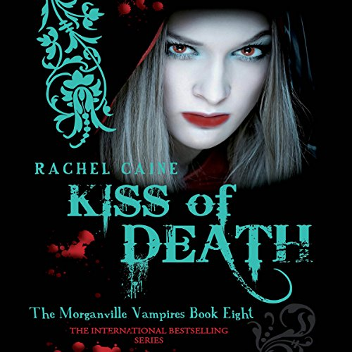 Kiss of Death: Morganville Vampires, Book 8 audiobook cover art