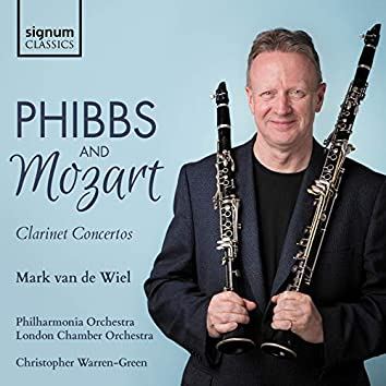 Phibbs: Clarinet Concerto – Mozart: Clarinet Concerto