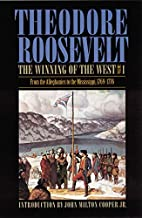 The Winning of the West, Volume 1: From the Alleghanies to the Mississippi, 1769-1776