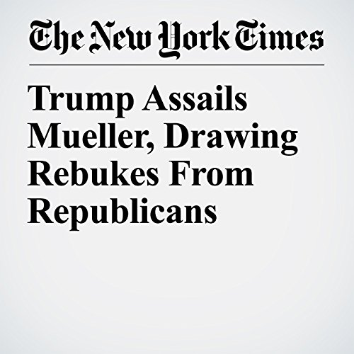 Trump Assails Mueller, Drawing Rebukes From Republicans copertina