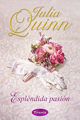 Espléndida pasión de Julia Quinn