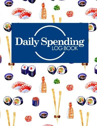 Daily Spending Log Book: Business Expenses Record Book, Expense Sheet, Expense Diary, Spending Tracker App (Volume 14)