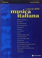 I Classici Della Musica Italiana: 18 Trascrizioni Facilitate Per Pianoforte.