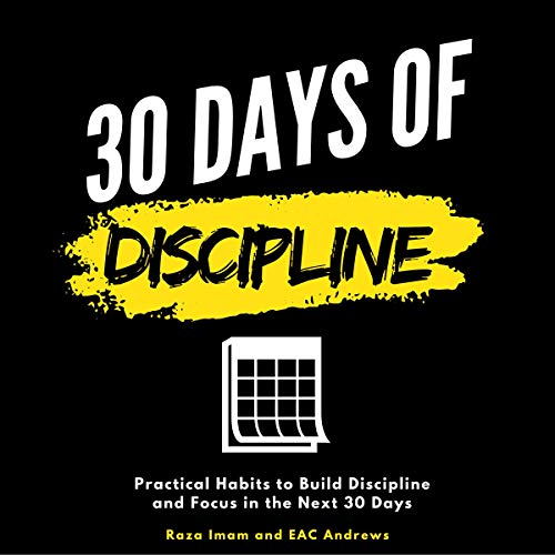 30 Days of Discipline: Practical Habits to Build Discipline and Focus in the Next 30 Days: Train Your Brain, Book 3