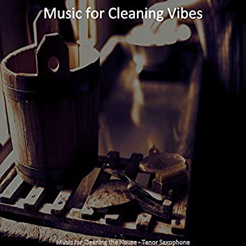 Music for Cleaning the House - Tenor Saxophone