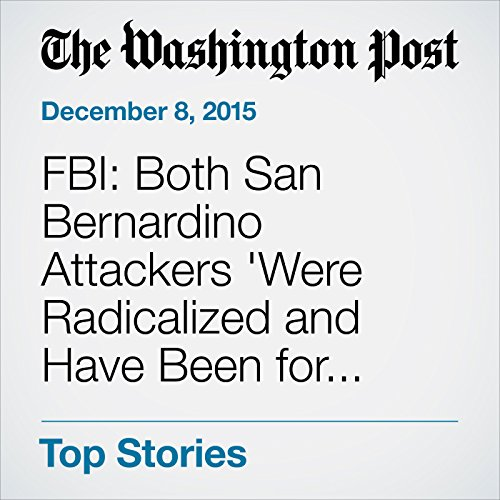 FBI: Both San Bernardino Attackers 'Were Radicalized and Have Been for Quite Some Time' audiobook cover art