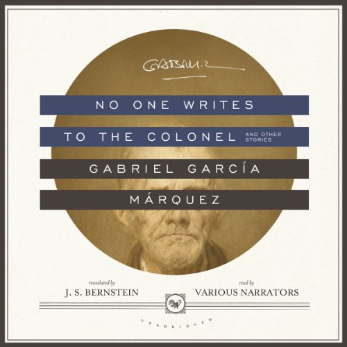 No One Writes to the Colonel, and Other Stories                   Written by:                                                                                                                                 Gabriel García Márquez                               Narrated by:                                                                                                                                 Armando Durán,                                                                                        Roxanne Hernandez,                                                                                        Marcelo Tubert,                   and others                 Length: 5 hrs and 46 mins     Not rated yet     Overall 0.0