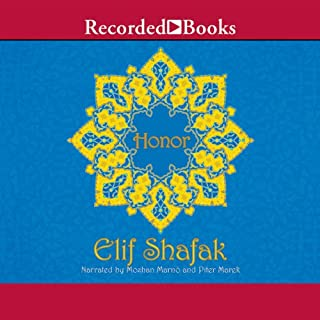 Honor                   Written by:                                                                                                                                 Elif Shafak                               Narrated by:                                                                                                                                 Mozhan Marno,                                                                                        Piter Marik                      Length: 12 hrs and 54 mins     Not rated yet     Overall 0.0
