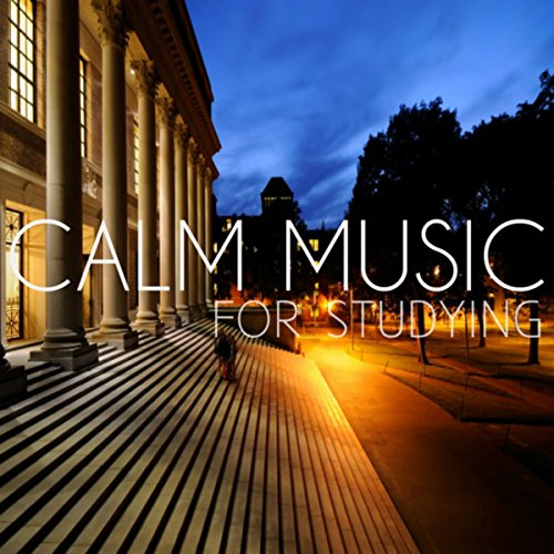 Calm Music for Studying by Classical Study Music & Relaxing