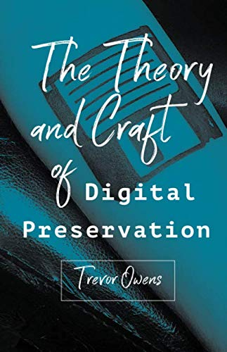 Compare Textbook Prices for The Theory and Craft of Digital Preservation 1st Edition Edition ISBN 9781421426976 by Owens, Trevor