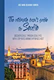 The ultimate local's guide to Seville (English Edition)