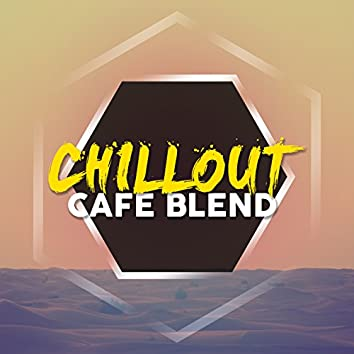 Chillout Cafe Blend