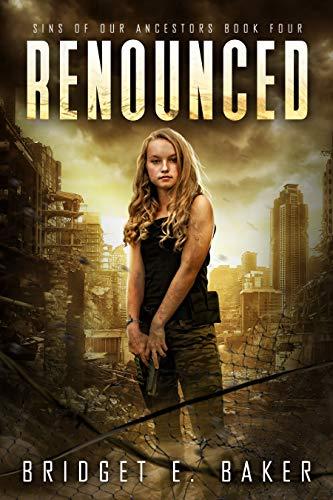 Renounced: A Dystopian Romance (Sins of Our Ancestors Book 4) - Kindle  edition by Baker, Bridget E.. Children Kindle eBooks @ Amazon.com.