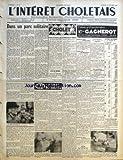 INTERET CHOLETAIS (L') [No 43] du 26/10/1957 - DANS UN PARC SOLITAIRE PAR PAUL LABUTTE - MONDE ACTUALITES - L'UNION NECESSAIRE POUR LE REDRESSEMENT NATIONAL PAR BERNARD MANCEAU - AVIS DE MAIRIE - ELECTIONS DES ASSESSEURS AUX TRIBUNAUX PARITAIRES DE BAUX RURAUX - RETRAITE A BELLEFONTAINE POUR LES JEUNES GENS - LA SEMAINE NATIONALE DE L'ECLAIRAGE ET DE LA SIGNALISATION - FOIRE DE LA SAINT-DENIS - CONCOURS DE JARDINS ET BALCONS FLEURIS - PREMIERE DES TROIS MOUSQUETAIRES - CERCLE CATHOLIQUE NOTRE D