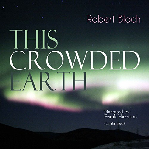 This Crowded Earth audiobook cover art