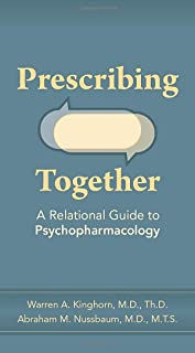 Prescribing Together: A Relational Guide to Psychopharmacology