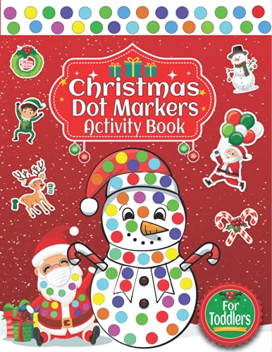 Christmas Dot Markers Activity Book For Toddlers: Art Paint Daubers Kids...