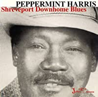 Shreveport Downhome Blues by Peppermint Harris (2003-03-03)