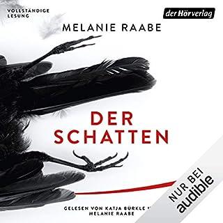 Der Schatten                   Autor:                                                                                                                                 Melanie Raabe                               Sprecher:                                                                                                                                 Katja Bürkle,                                                                                        Melanie Raabe                      Spieldauer: 10 Std. und 19 Min.     361 Bewertungen     Gesamt 4,3
