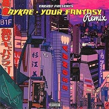 "Your Fantasy ""ENERGY"" rework"