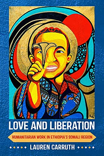 Love and Liberation: Humanitarian Work in Ethiopia's Somali Region