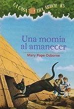 Una Momia al Amanecer = Mummies in the Morning (Casa del Arbol) (Spanish Edition) by Osborne, Mary Pope (2003) Paperback