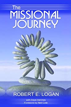 The Missional Journey: Multiplying Disciples and Churches that Transform the World by [Robert E.  Logan, David DeVries]