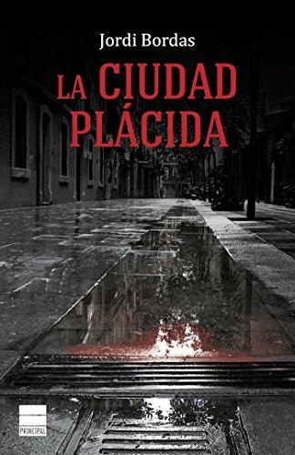 La ciudad plácida (Principal de los Libros)