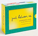 Just Between Us: Conversation Cards for The Whole Family (Conversation Starters, Family Therapy Cards, Family Dinner Games)