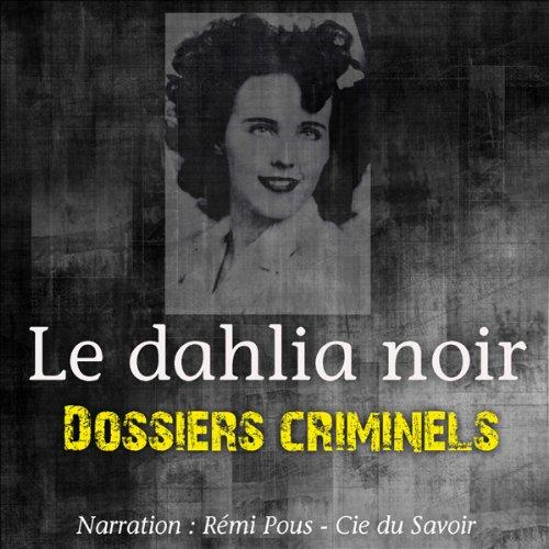 Couverture de Le dahlia noir (Dossiers criminels)