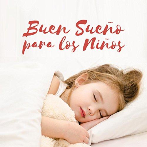 Buen Sueño para los Niños - Música Calmante y Relajante, Canciones de Cuna, Sueño Inteligente, Música para Dormir