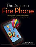 Amazon Fire Phone, The: Master your Amazon smartphone including Firefly,...