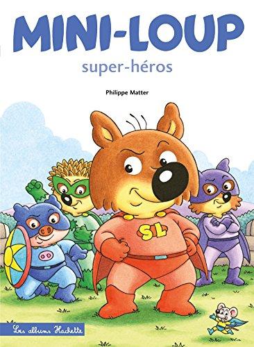 Mini-Loup Super-héros (TP) eBook: Matter, Philippe: Amazon.fr