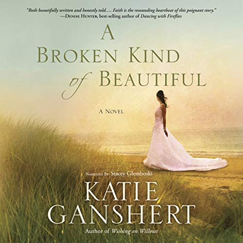 A Broken Kind of Beautiful: A Novel audiobook cover art