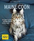 Maine Coon: So geht es den sanften Riesen rundum gut (GU Tierratgeber)