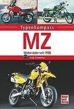 MZ: Motorräder seit 1950 (Typenkompass)