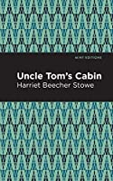 Uncle Tom's Cabin (Mint Editions)