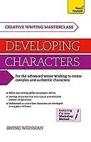 Masterclass: Developing Characters (Teach Yourself Creative Writing Masterclass)