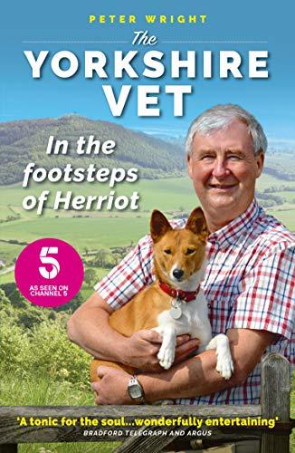 The Yorkshire Vet: In the Footsteps of Herriot (Official memoir from the star of The Yorkshire Vet TV show)