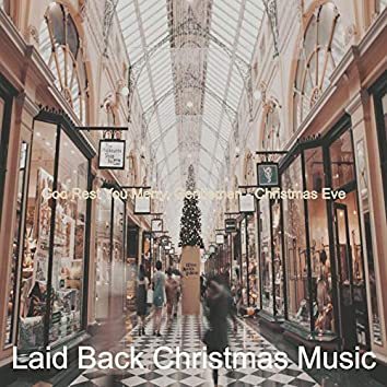 God Rest You Merry, Gentlemen - Christmas Eve