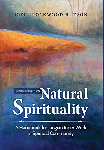Natural Spirituality: A Handbook for Jungian Inner Work in Spiritual Community - Revised Edition