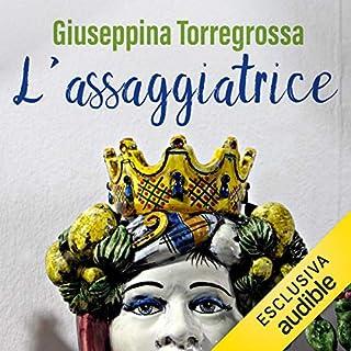 L'assaggiatrice                   Di:                                                                                                                                 Giuseppina Torregrossa                               Letto da:                                                                                                                                 Lucrezia Mascellino                      Durata:  4 ore     4 recensioni     Totali 3,3