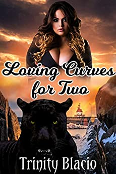 Loving Curves For Two by [Trinity Blacio, Insatiable  Designs]