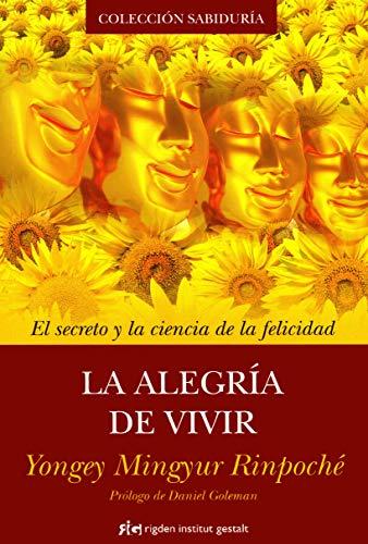 La Alegría De Vivir: El secreto y la ciencia de la felicidad (Sabiduría)