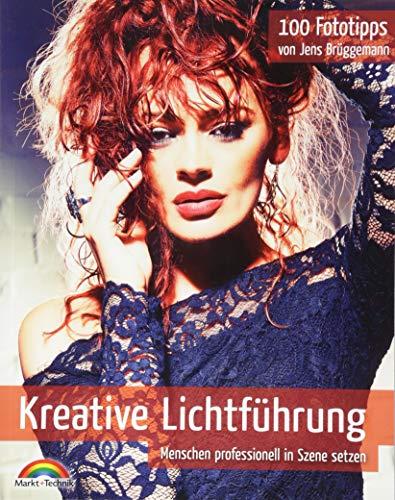 Kreative Lichtführung - 100 Fototipps - Menschen professionell in Szene setzen