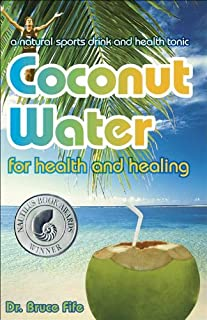 Coconut Water for Health and Healing (English Edition)