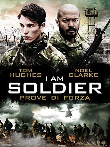 I Am Soldier - Prova di Forza